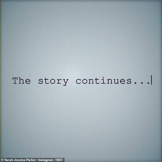 The story continues: 'And just like that...' she writes, referencing a frequent preface used by Carrie in the show's narration, before typing: 'The story continues...'