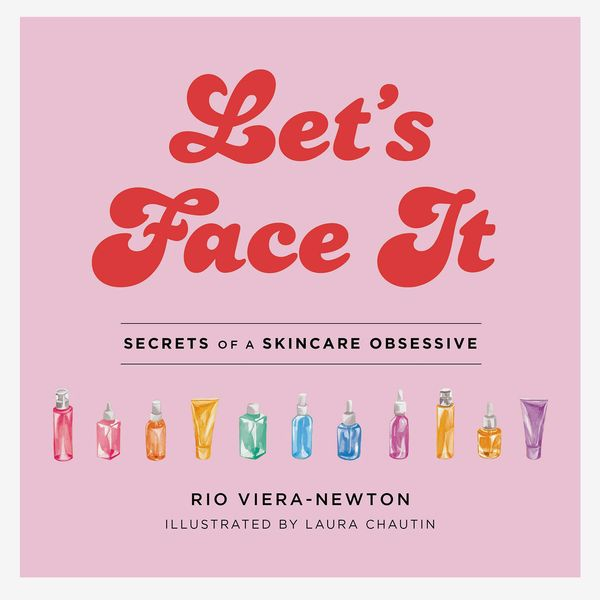 'Let's Face It: Secrets of a Skincare Obsessive,' by Rio Viera-Newton