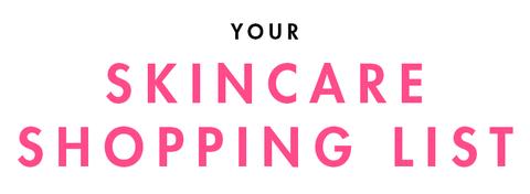 skincare shopping list